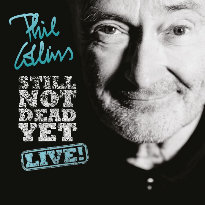 Phil Collins > Still Not Dead Yet Live!